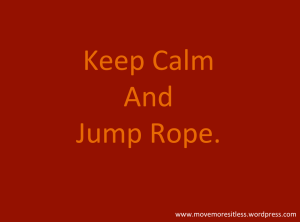 Keep Calm and Jump Rope